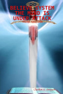 Believe System the Mind Is Under Attack Third Edition