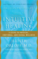 Dr  Judith Orloff s Guide to Intuitive Healing