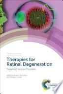 Therapies for Retinal Degeneration