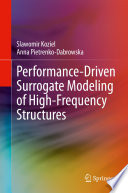 Performance Driven Surrogate Modeling of High Frequency Structures