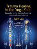 Trauma Healing in the Yoga Zone