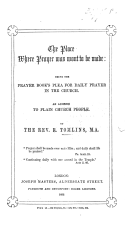 The Place where Prayer was Wont to be Made: Being the Prayer Book's Plea for Daily Prayer in the Church