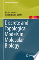 Discrete And Topological Models In Molecular Biology