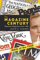 """The Magazine Century: American Magazines Since 1900"" by David E. Sumner"