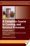 """A Complete Course in Canning and Related Processes: Volume 3 Processing Procedures for Canned Food Products"" by Susan Featherstone"