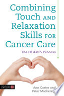 Combining Touch And Relaxation Skills For Cancer Care Book PDF