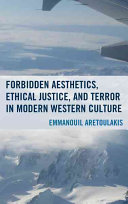 Forbidden Aesthetics  Ethical Justice  and Terror in Modern Western Culture