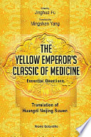Yellow Emperor S Classic Of Medicine The Essential Questions Translation Of Huangdi Neijing Suwen