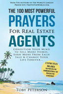 Prayer the 100 Most Powerful Prayers for Real Estate Agents 2 Amazing Bonus Books to Pray for Communication   Leadership Book