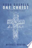 Four Gospels  One Christ