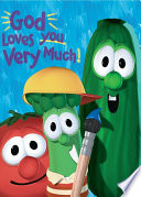 God Loves You Very Much   VeggieTales