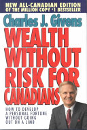 Wealth Without Risk for Canadians   how to Develop a Personal Fortune Without Going Out on a Limb
