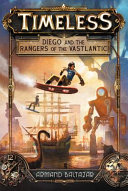 Timeless  Diego and the Rangers of the Vastlantic Book
