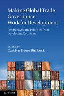 Pdf Making Global Trade Governance Work for Development
