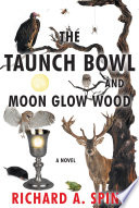 The Taunch Bowl and Moon Glow Wood