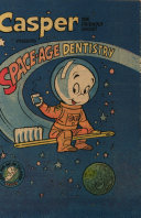 Casper the Friendly Ghost Presents Space age Dentistry