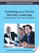 Technology As A Tool For Diversity Leadership Implementation And Future Implications