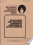 Evaluating and Treating Depressive Disorders in Opiate Addicts