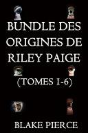 Pdf Une offre groupée Les Origines de Riley Paige : Volumes 1-6 Telecharger