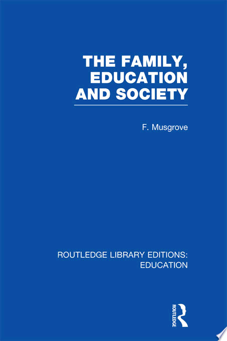 The Family  Education and Society  RLE Edu L Sociology of Education