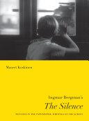 Ingmar Bergman s The Silence