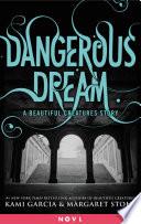 Dangerous Dream  A Beautiful Creatures Story Book