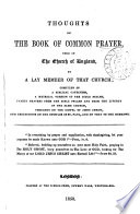 Thoughts On The Book Of Common Prayer Used In The Church Of England By A Lay Member Of That Church