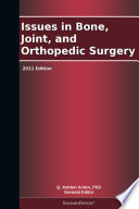 Issues In Bone Joint And Orthopedic Surgery 2011 Edition Book PDF