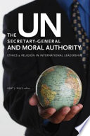 The UN Secretary General and Moral Authority