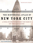 The Historical Atlas of New York City  Second Edition