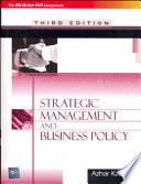 """Strategic Mgmt & Bus Policy 3E"" by Kazmi"