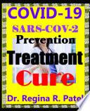 COVID 19 SARS COV 2 Prevention     Treatment   Cure