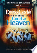 Dresscode For Entering The Court of Heaven