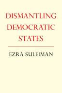 Dismantling Democratic States