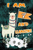 I Am 7 and Llamazing  Happy 7 Birthday Gift Notebook for Kids  Cute Green Vintage Llama Lined Journal