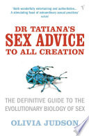 Dr Tatiana's Sex Advice to All Creation