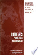 PROTEASES  Potential Role in Health and Disease