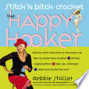 """""""Stitch 'n Bitch Crochet: The Happy Hooker"""" by Debbie Stoller, Adrienne Yan, John Dolan"""
