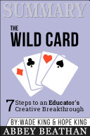 Summary of The Wild Card  7 Steps to an Educator s Creative