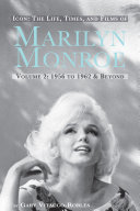 Icon  The Life  Times and Films of Marilyn Monroe Volume 2 1956 TO 1962   Beyond
