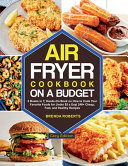 The Air Fryer Cookbook on a Budget