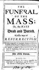 The funeral of the mass; or, The mass dead and buried [tr. by S.A.] 5th [Irish] ed