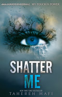 Shatter Me: The Juliette Chronicles Book 1