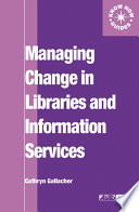Managing Change in Libraries and Information Services Book