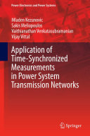 Application of Time Synchronized Measurements in Power System Transmission Networks
