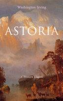 ASTORIA (A Western Classic) [Pdf/ePub] eBook