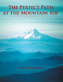 The Perfect Path: at the Mountain Top