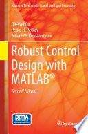 """Robust Control Design with MATLAB®"" by Da-Wei Gu, Petko H. Petkov, Mihail M Konstantinov"