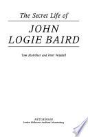 The Secret Life of John Logie Baird