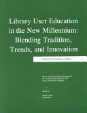 Library User Education in the New Millennium